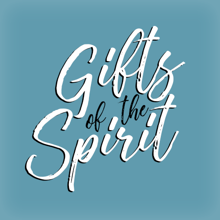 Sermon Series on Gifts of the Spirit